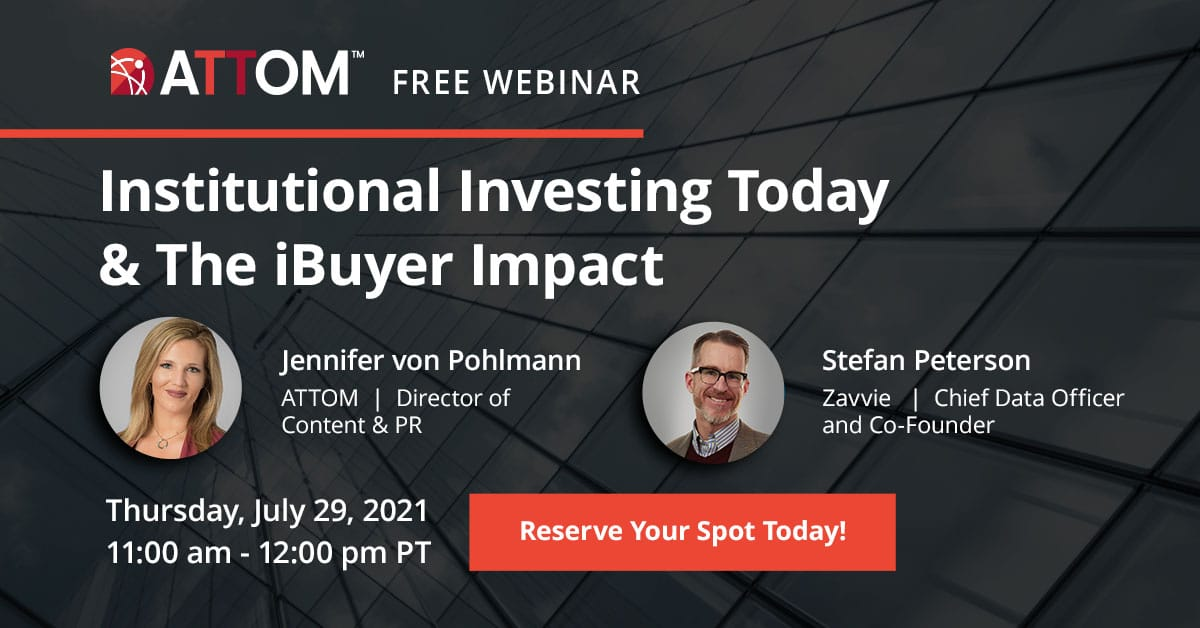 ATTOM Webinar: Institutional Investing Today & The iBuyer Impact